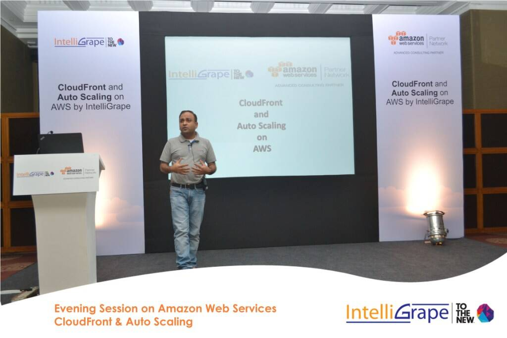 Evening Session on AWS CloudFront& Auto Scaling by Amazon and IntelliGrape Software-4